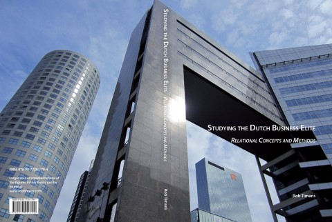 Studying The Dutch Business Elite - Relational Concepts and Methods ISBN 978-90-77201-79-4